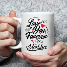 Name on Mug (Love U For Ever Design) - MU051