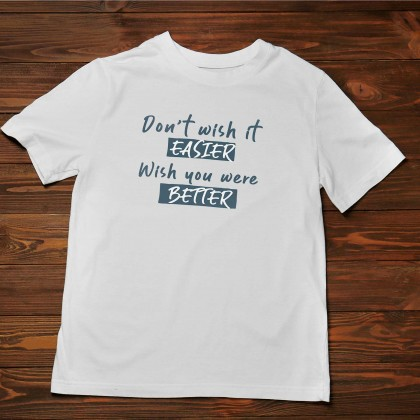 Men's T-Shirt Design ( Don't Wish it ) - TS015